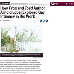 How Frog and Toad Author Arnold Lobel Explored Gay Intimacy in His Work