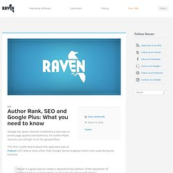 Author Rank, SEO and Google Plus: What you need to know - The Raven Blog