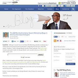 The 68 Most Authoritative Search Marketing Blogs In One Custom Search Engine