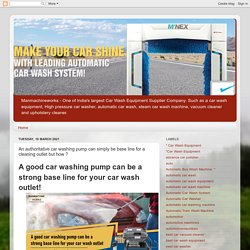 We are revealing here how the professional car washing pump or equipment are affecting today's car washing business.