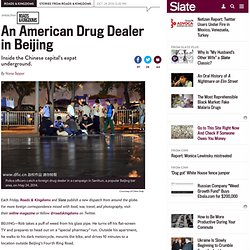 Drugs in China: Authorities crack down on expat dealers in Beijing.