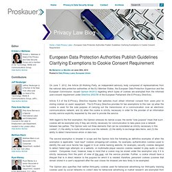 European Data Protection Authorities Publish Guidelines Clarifying Exemptions to Cookie Consent Requirement : Privacy Law Blog