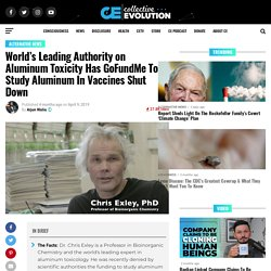 World's Leading Authority on Aluminum Toxicity Has GoFundMe To Study Aluminum In Vaccines Shut Down