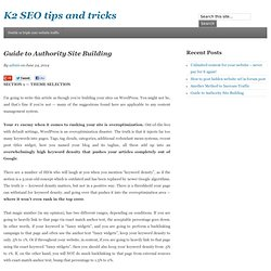 Guide to Authority Site Building - K2 SEO tips and tricks