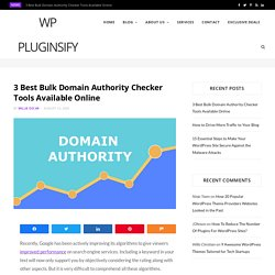 3 Best Bulk Domain Authority Checker Tools Available Online