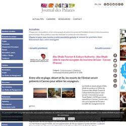 Abu Dhabi Tourism & Culture Authority : Abu Dhabi cible le marché européen du tourisme de luxe - Cannes