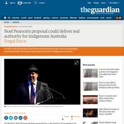 Noel Pearson's proposal could deliver real authority for Indigenous Australia