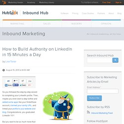 How to Build Authority on LinkedIn in 15 Minutes a Day