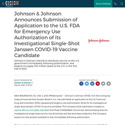 04.02.21 Johnson & Johnson Announces Submission of Application to the U.S. FDA for Emergency Use Authorization of its Investigational Single-Shot Janssen COVID-19 Vaccine Candidate