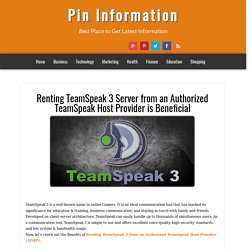 Pin Information: Renting TeamSpeak 3 Server from an Authorized TeamSpeak Host Provider is Beneficial