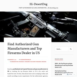 Find Authorized Gun Manufacturers and Top Firearms Dealer in US – Hi-DesertDog