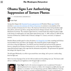 Obama Signs Law Authorizing Suppression of Torture Photos « The Washington Independent
