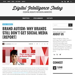 Brand Autism: Why Brands Still Don't Get Social Media [Report