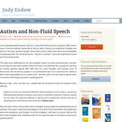 Autism and Non-Fluid Speech