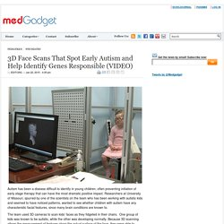 3D Face Scans That Spot Early Autism and Help Identify Genes Responsible (VIDEO)