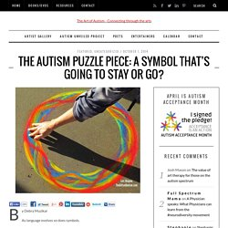 The Autism Puzzle Piece A Symbol That's Going to stay or go?