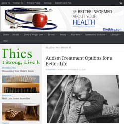 Autism Treatment Options for a Better Life