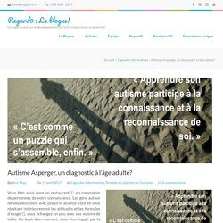 Autisme Asperger, un diagnostic à l'âge adulte? – Blogue Regard9