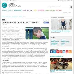 Qu'est-ce que l'autisme? - Santé - Enfant - Développement - Autisme