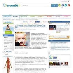 Autisme, Ensemble pour l'autisme, Grande cause nationale 2011, e-sante.fr