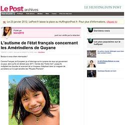 L'autisme de l'état français concernant les Amérindiens de Guyane - Les Amérindiens Wayana sur LePost.fr (18:58)