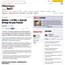 Autisme: «Le Mur», docu qui dérange des psys français