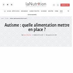Autisme : quelle alimentation mettre en place