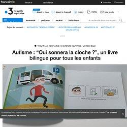 """Autisme : """"Qui sonnera la cloche ?"""", un livre bilingue pour tous les enfants"""
