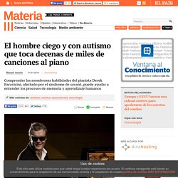 El hombre ciego y con autismo que toca decenas de miles de canciones al piano