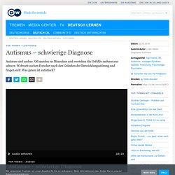 Autismus – schwierige Diagnose