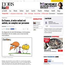 En France, si votre enfant est autiste, ne comptez sur personne