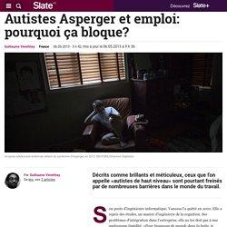6/05/13 Autistes Asperger et emploi: pourquoi ça bloque?