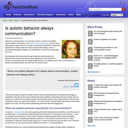 Is autistic behavior always communication?