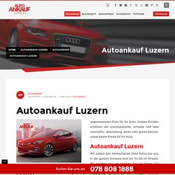 Autoankauf Luzern - Autoankauf Zürich - Verkaufen Sie Ihr Auto einfach