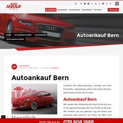 Autoankauf Bern - Autoankauf Zürich - Verkaufen Sie Ihr Auto einfach