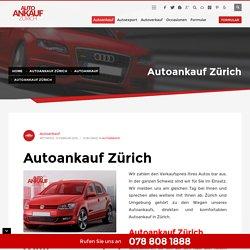 Autoankauf Zürich - Autoverkauf Zürich