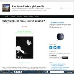 Nicolas Tesla, son autobiographie V