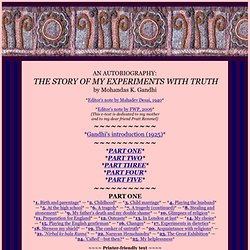 An Autobiography: The Story of My Experiments with Truth, by Mohandas K. Gandhi, 1925; ed. by Mahadev Desai, 1940 - StumbleUpon