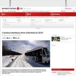L'autobus électrique arrive à Montréal en 2016