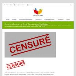 Censure, autocensure et liberté d'expression en bibliothèque : compte-rendu de la matinée d'échanges du 28 mai 2015