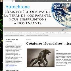 Autochtone: Créatures légendaires ...(suite)