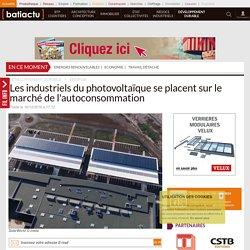 Les industriels du photovoltaïque se placent sur le marché de l'autoconsommation - 16/12/16