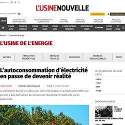 L'autoconsommation d'électricité en passe de devenir réalité - L'Usine de l'Energie