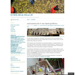 autoconstrucción 4: una cúpula geodésica. « El SOLAR de Olivar 48