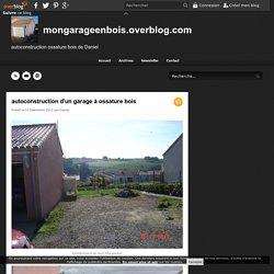 autoconstruction d'un garage à ossature bois - mongarageenbois.overblog.com