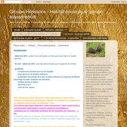 Groupe Hérissons - Habitat écologique groupé autoconstruit: Nous aider......Helper... Obra participativa ... Calendrier