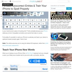 Fix Bad Autocorrect Entries & Train Your iPhone to Spell Properly