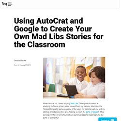 Using AutoCrat and Google to Create Your Own Mad Libs Stories for the Classroom – Teq