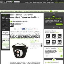 Cookeo Connect : une version connectée de l'autocuiseur intelligent