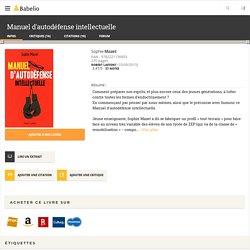 livre : Manuel d'autodéfense intellectuelle - Sophie Mazet